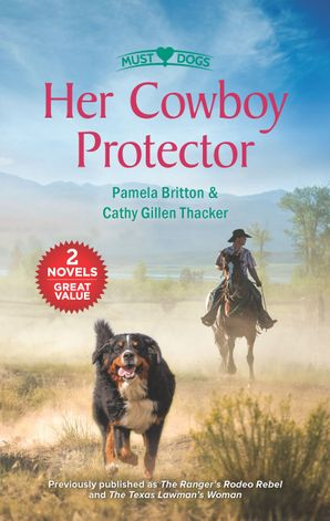 Her Cowboy Protector/The Ranger's Rodeo Rebel/The Texas Lawman's W