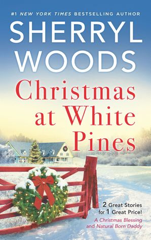 Christmas At White Pines/A Christmas Blessing/Natural Born Daddy