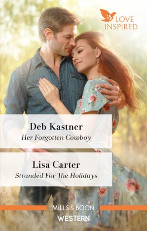 Her Forgotten Cowboy/Stranded for the Holidays
