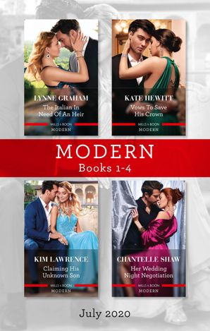 Modern Box Set 1-4 July 2020/The Italian in Need of an Heir/Vows to Save His Crown/Claiming His Unknown Son/Her Wedding Night Negotiation