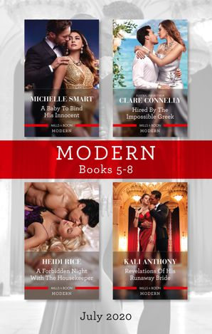 Modern Box Set 5-8 July 2020/A Baby to Bind His Innocent/Hired by the Impossible Greek/A Forbidden Night with the Housekeeper/Revelations of