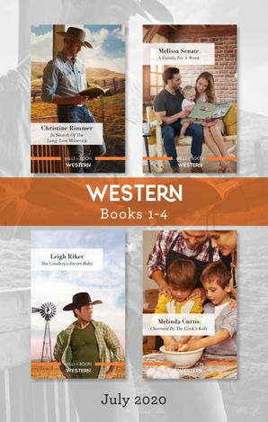 Western Box Set 1-4 July 2020/In Search of the Long-Lost Maverick/A Family for a Week/The Cowboy's Secret Baby/Charmed by the Cook's Kids