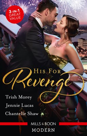 His For Revenge/His Mistress for a Million/Baby of His Revenge/Proud Greek, Ruthless Revenge