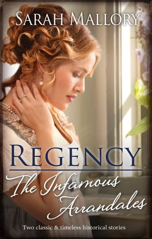 Regency The Infamous Arrandales/The Chaperone's Seduction/Temptation of a Governess