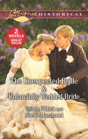 The Unexpected Bride/Unlawfully Wedded Bride