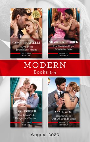 Modern Box Set 1-4 Aug 2020/Italy's Most Scandalous Virgin/The Sheikh's Royal Announcement/The Price of a Dangerous Passion/Claiming His Out-of
