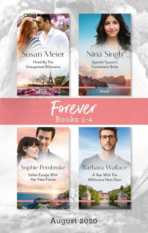 Forever Box Set 1-4 Aug 2020/Hired by the Unexpected Billionaire/Spanish Tycoon's Convenient Bride/Italian Escape with Her F