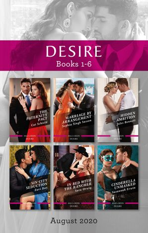 Desire Box Set 1-6 Aug 2020/The Paternity Pact/Marriage by Arrangement/Hidden Ambition/Sin City Seduction/In Bed with the Rancher/