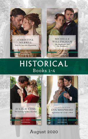 Historical Box Set 1-4 Aug 2020/Vows to Save Her Reputation/The Highlander and the Wallflower/The Enticing of Miss Standish/Aspirations