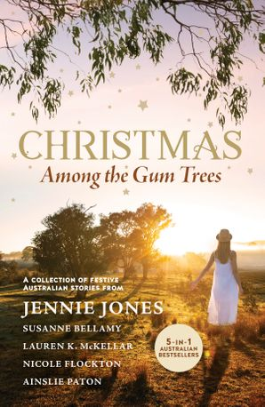 Christmas Among the Gum Trees/12 Days at Silver Bells House/Her Christmas Kisses/Naughty or Nice/Christmas in Ghost Gum Springs/Tinsel i
