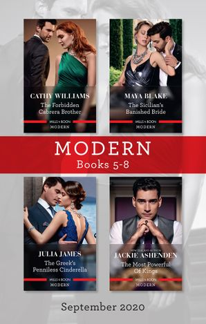 Modern Box Set 5-8 Sept 2020/The Forbidden Cabrera Brother/The Sicilian's Banished Bride/The Greek's Penniless Cinderella/The Most Pow
