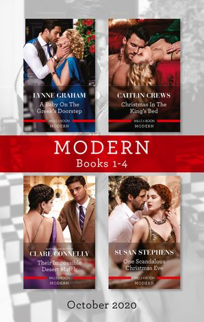 Modern Box Set 1-4 Oct 2020/A Baby on the Greek's Doorstep/Christmas in the King's Bed/Their Impossible Desert Match/One Scandalous Christmas E