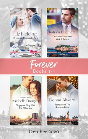 Christmas Reunion in Paris/Christmas Encounter with a Prince/Singapore Fling with the Millionaire/Scandal and the Runaway Bride