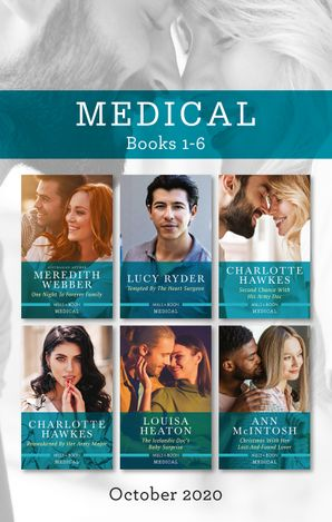 Medical Box Set 1-6 Oct 2020/One Night to Forever Family/Tempted by the Heart Surgeon/Second Chance with His Army Doc/Reawakened by Her Army Ma
