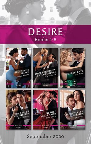 Trust Fund Fiancé/Once Forbidden, Twice Tempted/Reckless Envy/The Rebel's Redemption/One Wild Texas Night/Secret Crush Seduction