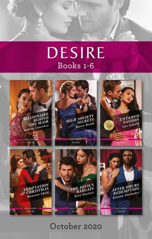 Desire Box Set 1-6 Oct 2020/Billionaire Behind the Mask/High Society Secrets/Untamed Passion/Temptation at Christmas/The Devil's Bargain/Aft
