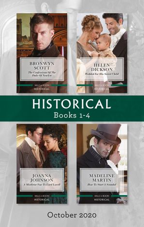 Historical Box Set 1-4 Oct 2020/The Confessions of the Duke of Newlyn/Wedded for His Secret Child/A Mistletoe Vow to Lord Lovell/How t