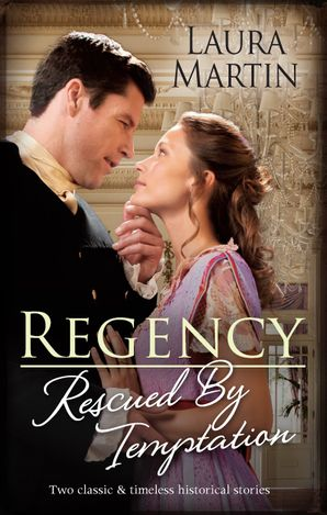 Regency Rescued By Temptation/An Earl in Want of a Wife/Heiress on the Run