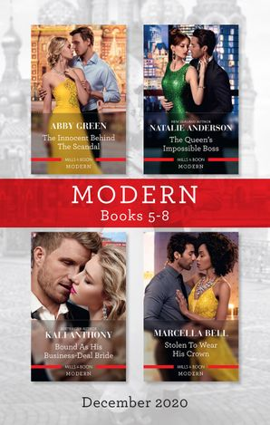 Modern Box Set 5-8 Dec 2020/The Innocent Behind the Scandal/The Queen's Impossible Boss/Bound as His Business-Deal Bride/Stolen to Wear His Cro