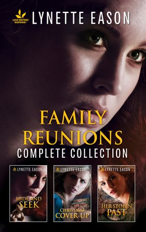 Family Reunions Complete Collection/Hide and Seek/Christmas Cover-Up/Her Stolen Past