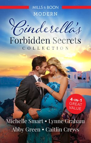 Cinderella's Forbidden Secrets Collection/The Greek's Pregnant Cinderella/His Cinderella's One-Night Heir/Confessions of a Pregnant Ci