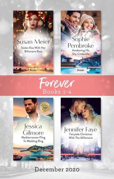Forever Box Set 1-4 Dec 2020/Stolen Kisses with Her Boss/Awakening His Shy Cinderella/Mediterranean Fling to Wedding Ring/Fairytale Christmas