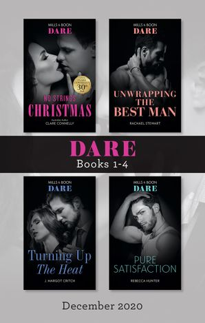 Dare Box Set 1-4 Dec 2020/No Strings Christmas/Unwrapping the Best Man/Turning Up the Heat/Pure Satisfaction