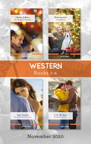 Western Box Set 1-4 Nov 2020/His Christmas Cinderella/A Sheriff's Star/The Girl He Used to Love/Deal of a Lifetime