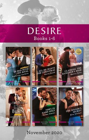 Desire Box Set 1-6 Nov 2020/In Bed with His Rival/All He Wants for Christmas/Claiming the Rancher's Heir/Slow Burn/Vows in Name Only/The S