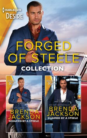 Forged Of Steele Collection/Seduced by a Steele/Claimed by a Stee