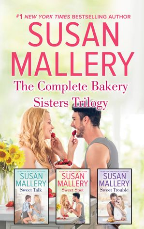 The Complete Bakery Sisters Trilogy/Sweet Talk/Sweet Spot/Sweet
