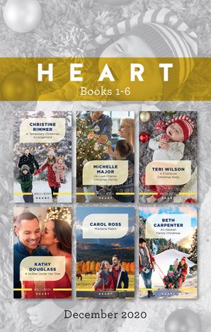 Heart Box Set 1-6 Dec 2020/A Temporary Christmas Arrangement/His Last-Chance Christmas Family/A Firehouse Christmas Baby/A Soldier Under