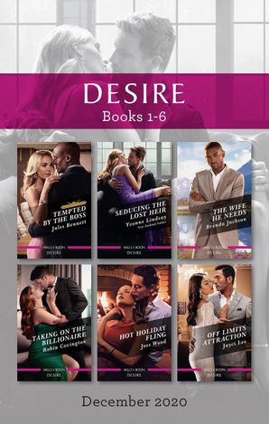 Desire Box Set 1-6 Dec 2020/Tempted by the Boss/Seducing the Lost Heir/The Wife He Needs/Taking on the Billionaire/Hot Holiday Fling/Off