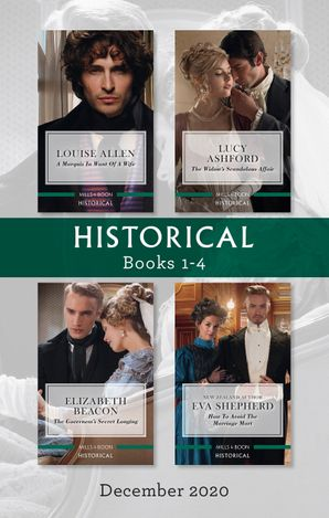 Historical Box Set 1-4 Dec 2020/A Marquis in Want of a Wife/The Widow's Scandalous Affair/The Governess's Secret Longing/How to Avoid the Marri