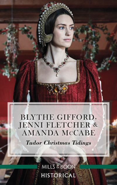Tudor Christmas Tidings/Christmas at Court/Secrets of the Queen's Lady/His Mistletoe Lady