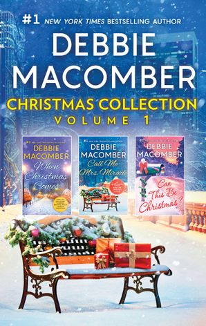 Debbie Macomber Christmas Collection Volume 1/When Christmas Comes/Call Me Mrs Miracle/Can This Be Christmas?