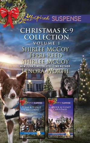 Christmas K-9 Collection Volume 1/Holiday Hero/Rescuing Christmas/Protecting Virginia/Guarding Abigail