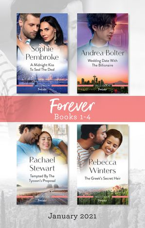 Forever Box Set Jan 2021/A Midnight Kiss to Seal the Deal/Wedding Date with the Billionaire/Tempted by the Tycoon's Proposal/The Greek's Secre