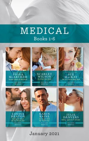 Medical Box Set Jan 2021/Second Chance in Barcelona/His Blind Date Bride/The GP's Secret Baby Wish/Risking Her Heart on the Trauma Doc/One