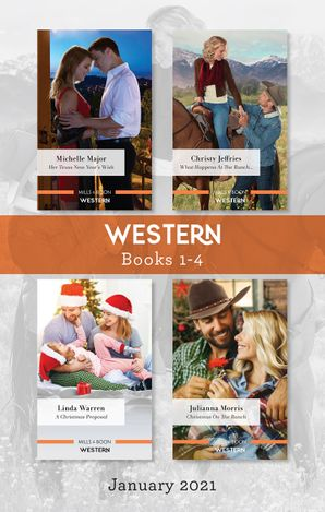 Western Box Set Jan 2021/Her Texas New Year's Wish/What Happens at the Ranch.../A Christmas Proposal/Christmas on the Ranch