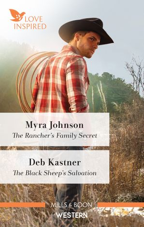 The Rancher's Family Secret/The Black Sheep's Salvation