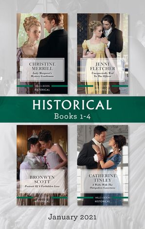 Historical Box Set Jan 2021/Lady Margaret's Mystery Gentleman/Unexpectedly Wed to the Officer/Portrait of a Forbidden Love/