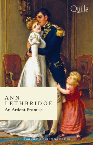 An Ardent Promise/The Duke's Daring Debutante/More Than a Lover