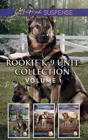 Rookie K-9 Unit Collection Volume 1/Protect and Serve/Truth and Consequences/Seek and Find