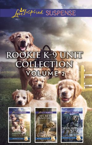 Rookie K-9 Unit Collection Volume 2/Honor and Defend/Secrets and Lies/Search and Rescue