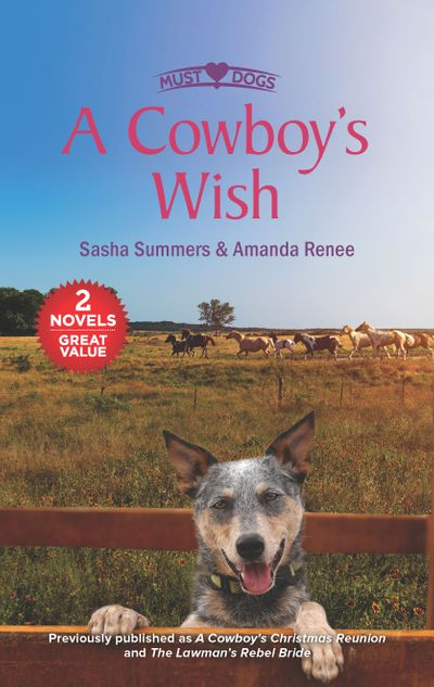 A Cowboy's Wish/A Cowboy's Christmas Reunion/The Lawman's Rebel Br
