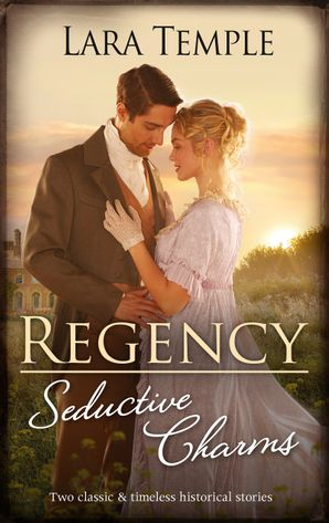 Regency Seductive Charms/Lord Hunter's Cinderella Heiress/Lord Ravenscar's Inconvenient Betrothal