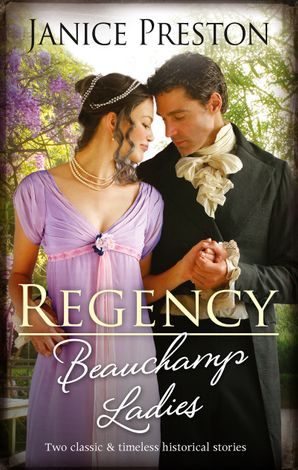 Regency Beauchamp Ladies/Lady Cecily and the Mysterious Mr Gray/Lady Olivia and the Infamous Rake