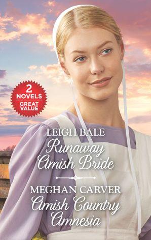 Runaway Amish Bride/Amish Country Amnesia