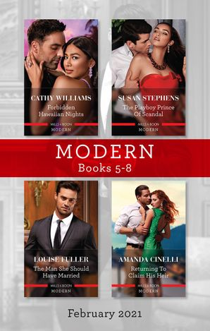 Modern Box Set 5-8 Feb 2021/Forbidden Hawaiian Nights/The Playboy Prince of Scandal/The Man She Should Have Married/Returning to Claim Hi